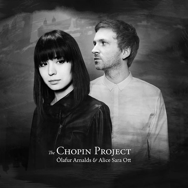 olafur-arnalds-and-alice-sara-ott-the-chopin-project