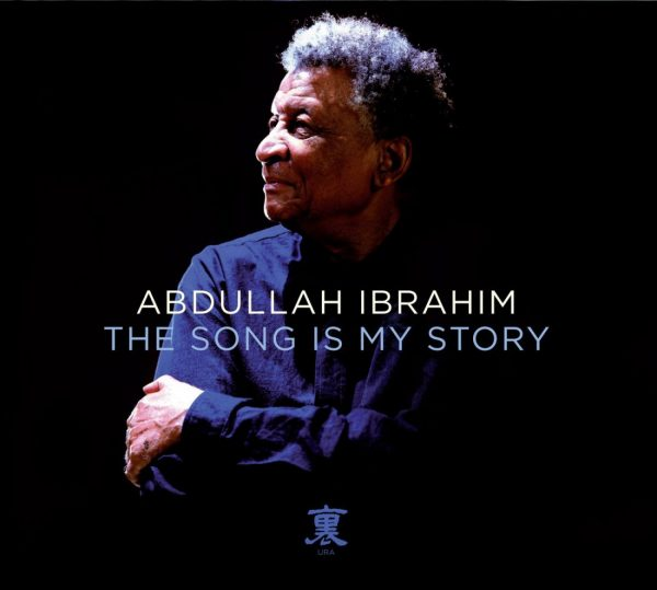 ABDULLAH IBRAHIM THE SONG IS MY STORY